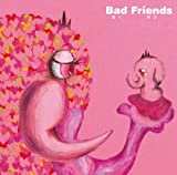 Bad Friends~����ͪ�ȥ�ӥ塼��~