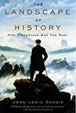 「The Landscape of History: How Historians Map the Past (English Edition)」のサムネイル画像