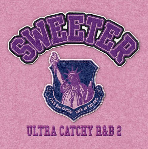 SWEETER-ULTRA CATCHY R&B 2-