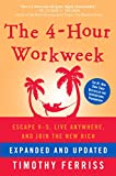 「The 4-Hour Workweek, Expanded and Updated: Expanded and Updated, With Over 100 New Pages of Cutting-...」のサムネイル画像