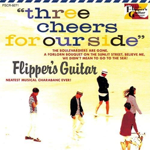 『THREE CHEERS FOR OUR SIDE 〜海へ行くつもりじゃなかった〜』 Flipper's Guitar Open Amazon.co.jp