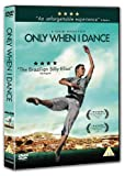 Only When I Dance [DVD] [2009]