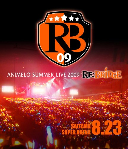 Animelo Summer Live 2009 RE
