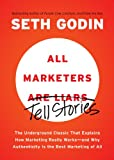 「All Marketers are Liars: The Underground Classic That Explains How Marketing Really Works--and Why A...」のサムネイル画像