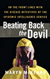 「Beating Back the Devil: On the Front Lines with the Disease Detectives of (English Edition)」のサムネイル画像