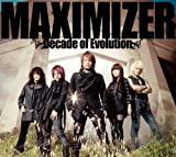 MAXIMIZER~Decade of Evolution~
