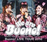 We are Buono! Buono! LIVE TOUR 2010 [DVD]