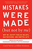 「Mistakes Were Made (But Not by Me): Why We Justify Foolish Beliefs, Bad Decisions, and Hurtful Acts ...」のサムネイル画像