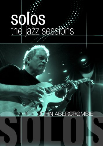SOLOS THE JAZZ SESSIONS JPHN ABERCROMBY [DVD]
