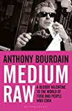 「Medium Raw: A Bloody Valentine to the World of Food and the People Who Cook」のサムネイル画像