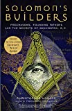 「Solomon's Builders: Freemasons, Founding Fathers and the Secrets of Washington D.C.」のサムネイル画像