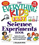「The Everything Kids' Easy Science Experiments Book: Explore the world of science through quick and f...」のサムネイル画像