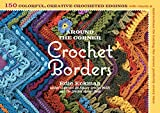 「Around the Corner Crochet Borders: 150 Colorful, Creative Edging Designs with Charts and Instruction...」のサムネイル画像