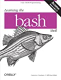 「Learning the bash Shell: Unix Shell Programming (In a Nutshell (O'Reilly))」のサムネイル画像
