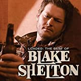 Loaded: The Best of Blake Shelton のジャケット画像