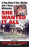 「She Wanted It All: A True Story of Sex, Murder, and a Texas Millionaire (Avon True Crime)」のサムネイル画像