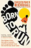 「Born to Run: The hidden tribe, the ultra-runners, and the greatest race the world has never seen」のサムネイル画像