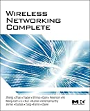 「Wireless Networking Complete (Morgan Kaufmann Series in Networking (Hardcover)) (English Edition)」のサムネイル画像