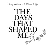 Marry Waterson & Oliver Knight The Days That Shaped Me