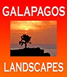 Galapagos Landscapes: Scenic Photographs from  Ecuador's Galapagos Archipelago, the Encantadas or Enchanted Isles, with words of Herman Melville, Charles ... Islands Nature Series) (English Edition)