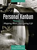 「Personal Kanban: Mapping Work | Navigating Life (English Edition)」のサムネイル画像