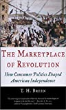 「The Marketplace of Revolution: How Consumer Politics Shaped American Independence」のサムネイル画像