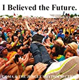 「I Believed The Future.」のサムネイル画像