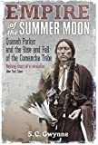 「Empire of the Summer Moon: Quanah Parker and the Rise and Fall of the Comanches, the Most Powerful I...」のサムネイル画像