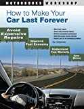 「How to Make Your Car Last Forever: Avoid Expensive Repairs, Improve Fuel Economy, Understand Your Wa...」のサムネイル画像