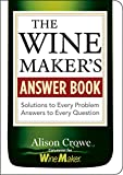 「The Winemaker's Answer Book: Solutions to Every Problem; Answers to Every Question (English Edition)」のサムネイル画像