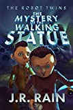 「The Mystery of the Walking Statue (The Robot Twins Book 1) (English Edition)」のサムネイル画像