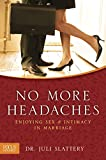 「No More Headaches: Enjoying Sex & Intimacy in Marriage (English Edition)」のサムネイル画像
