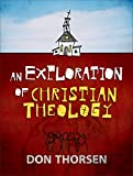 「An Exploration of Christian Theology (English Edition)」のサムネイル画像