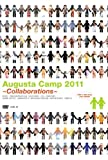 Augusta Camp 2011 ~Collaborations~ [DVD]