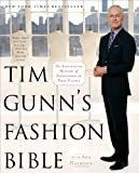 「Tim Gunn's Fashion Bible: The Fascinating History of Everything in Your Closet (English Edition)」のサムネイル画像