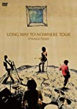 LONG WAY TO NOWHERE TOUR(仮) [DVD]