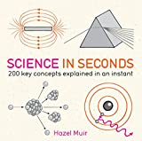 「Science in Seconds: 200 Key Concepts Explained in an Instant (IN MINUTES) (English Edition)」のサムネイル画像