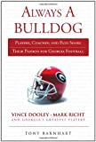 Always a Bulldog: Players Coaches and Fans Share Their Passion for Georgia Football