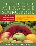 「The Detox Miracle Sourcebook: Raw Foods and Herbs for Complete Cellular Regeneration: The Ultimate H...」のサムネイル画像