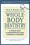「Whole-Body Dentistry®: A Complete Guide to Understanding the Impact of Dentistry on Total Health (En...」のサムネイル画像