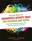「The Big Book of Therapeutic Activity Ideas for Children and Teens: Inspiring Arts-Based Activities a...」のサムネイル画像