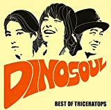 「DINOSOUL -BEST OF TRICERATOPS-(ALBUM+DVD)」のサムネイル画像