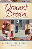 「Osman's Dream: The Story of the Ottoman Empire 1300-1923 (English Edition)」のサムネイル画像