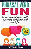 「Phrasal Verb Fun: Learn phrasal verbs easily, naturally and faster than ever before (English Edition...」のサムネイル画像