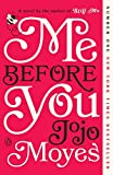 「Me Before You: A Novel (Me Before You Trilogy Book 1) (English Edition)」のサムネイル画像