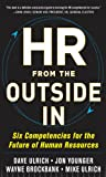 「HR from the Outside In: Six Competencies for the Future of Human Resources (English Edition)」のサムネイル画像