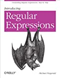 「Introducing Regular Expressions: Unraveling Regular Expressions, Step-by-Step (English Edition)」のサムネイル画像