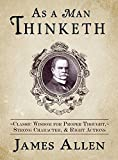 「As a Man Thinketh: Classic Wisdom for Proper Thought, Strong Character, & Right Actions (English Edi...」のサムネイル画像