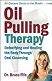 「Oil Pulling Therapy: Detoxifying and Healing the Body Through Oral Cleansing (English Edition)」のサムネイル画像