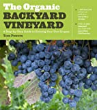 「The Organic Backyard Vineyard: A Step-by-Step Guide to Growing Your Own Grapes (English Edition)」のサムネイル画像